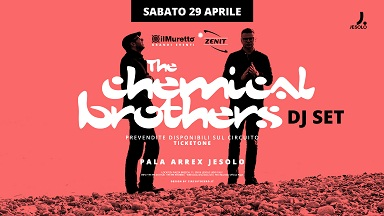 THE CHEMICAL BROTHERS A JESOLO